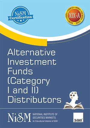 NISM Series XIXA Alternative Investment Fund Category I and II Distributors Workbook